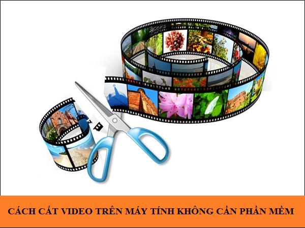 cach-cat-video-tren-may-tinh