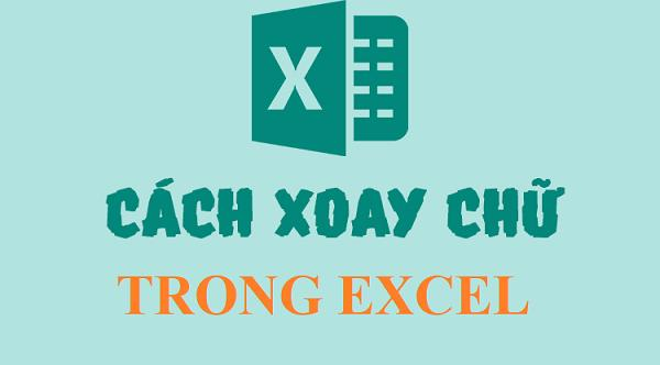 cach-xoay-chu-trong-excel